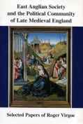 East Anglian Society and the Political Community of Late Medieval England