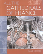 All the Cathedrals of France