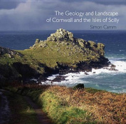 The Geology and Landscape of Cornwall and the Isles of Scilly