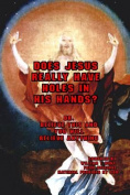 Does Jesus Really Have Holes in His Hands?