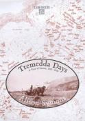 Tremedda Days