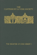 The Register of John Kirkby, Bishop of Carlisle I  1332-1352 and the Register of John Ross, Bishop of Carlisle, 1325-32
