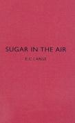 Sugar in the Air