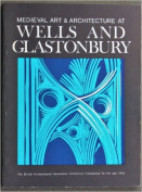 Medieval Art and Architecture at Wells and Glastonbury