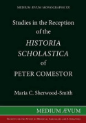 "Studies in the Reception of the ""Historia Scholastica"" of Peter Comestor"