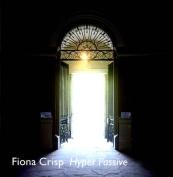 Fiona Crisp: Hyper Passive
