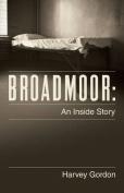 Broadmoor: An Inside Story