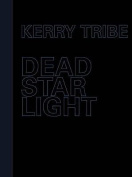 Kerry Tribe - Dead Star Light