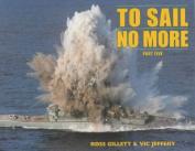 To Sail No More: Pt. 5