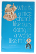 What's a Nice Church Like Ours Doing in a World Like This?