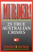 Murder: 25 True Australian Crimes