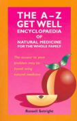 The A-Z Getwell Encyclopaedia of Natural Medicine for the Whole Family