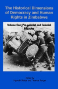 Historical Dimensions of Democracy and Human Rights in Zimbabwe