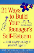 21 Ways to Build Your Teenager's Self-Esteem