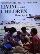 Living with Children - Nohongatahi ME TE Tamariki