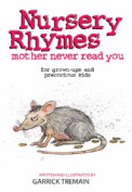 Nursery Rhymes Your Mother Never Told You