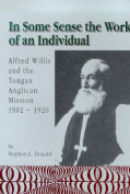 In Some Sense the Work of an Individual - Stephen Donald's Scholarly Work on Alfred Willis and the Tongan Anglican Mission 1902-1920