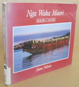 Nga Waka Maori: Maori Canoes