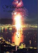 Wellington: a Capital Century