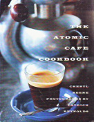 The Atomic Cafe Cookbook