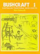 Bushcraft 1 - Australian Tradition