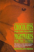 Chocolates for the Pillows, Nightmares for the Guests