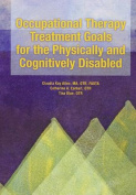 Occupational Therapy Treatment Goals for the Physically and Cognitively Handicapped