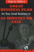How to Write a Great Business Plan for Your Small Business in 60 Seconds or Less