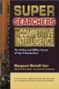 Super Searchers on Competitive Intelligence