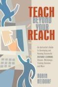 Teach Beyond Your Reach