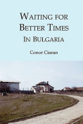 Waiting for Better Times (in Bulgaria)