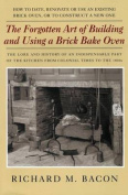 The Forgotten Art of Building and Using a Brick Bake Oven