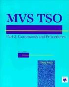 MVS TSO: Commands, CLIST, and REXX