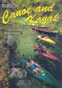 Florida's Fabulous Canoe and Kayak Trail Guide
