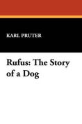 Rufus: The Story of a Dog