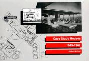 Case Study Houses: 1945-1962