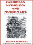 Caribbean Mythology and Modern Life