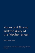 Honor and Shame and the Unity of the Mediterranean