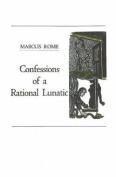 Confessions of a Rational Lunatic