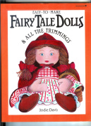 Easy-to-make Fairy Tale Dolls and All the Trimmings