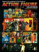 Tomart's Encyclopedia and Price Guide to Action Figure Collectibles