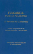 Fulcanelli - Master Alchemist