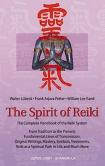 The Spirit of Reiki: The Complete Handbook of the Reiki System from Tradition to the Present