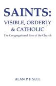 Saints: Visible, Orderly, and Catholic