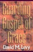 Guarding the Gospel of Grace
