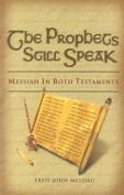 The Prophets Still Speak