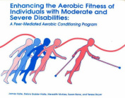Enhancing the Aerobic Fitness of Individuals with Moderate and Severe Disabilities