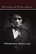 The Teachers & Writers Guide to Frederick Douglass