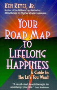 Your Road Map to Lifelong Happiness