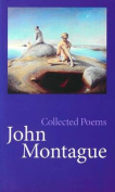 Collected Poems - John Montague